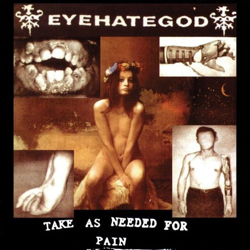 EyeHateGod - Take As Needed For Pain (2011, Vinyl) | Discogs