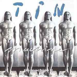 Tin Machine - Tin Machine II (1991, Vinyl) | Discogs