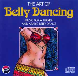 Unknown Artist - The Art Of Belly Dancing (Music For A Turkish And ...