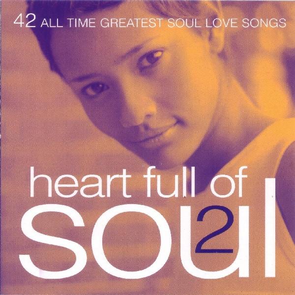 Heart Full Of Soul 2 - 42 All Time Greatest Soul Love Songs (CD. UK. 1999)   Discogs