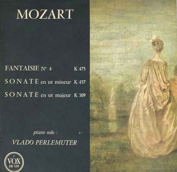 Vlado Perlemuter, Wolfgang Amadeus Mozart Fantaise No. 4 K475 / Sonates K457 & K309 album cover