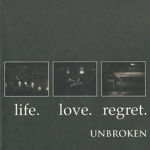 Unbroken - Life. Love. Regret. (1994, CD) | Discogs