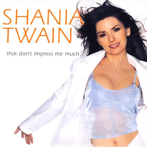 """Résultat de recherche d'images pour """"shania twain that don't impress me much"""""""