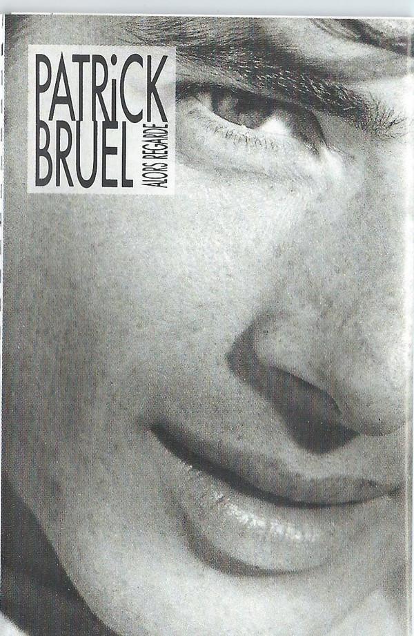 Patrick Bruel Alors Regarde : patrick, bruel, alors, regarde, Patrick, Bruel, Alors, Regarde..., (1988,, Cassette), Discogs