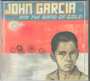 Resultado de imagen de John García - And the Band of Gold