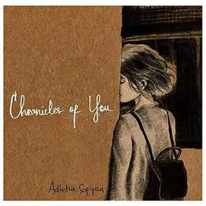 ADHITIYA SOFYAN – Chronicles Of You