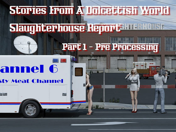 [Lynortis] Slaughterhouse Report 1