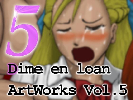 [Dime en loan] Dime en loan ArtWorks Vol.5