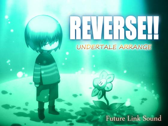 [Future Link Sound] UNDERTALE ARRANGE「REVERSE!!」