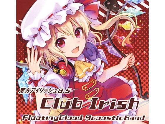 [Floating Cloud] 東方アイリッシュ8.5  Club Irish
