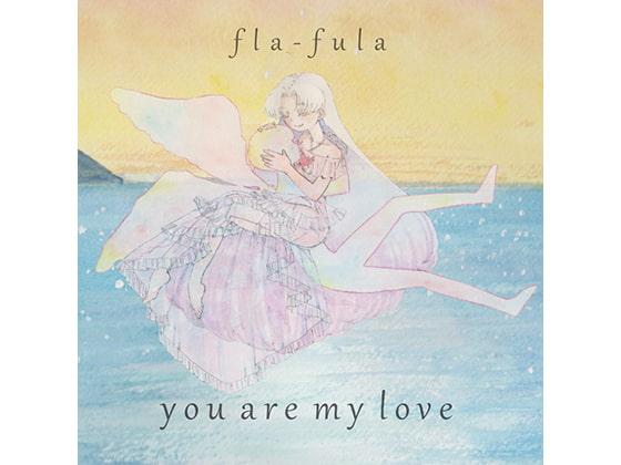 [fla-fula] you are my love