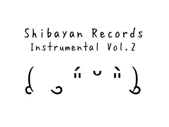 [ShibayanRecords] ShibayanRecords Instrumental Vol2