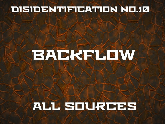 [All Sources] Disidentification_No.10_Backflow
