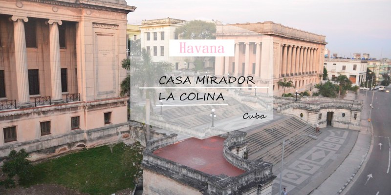 古巴哈瓦那住宿推薦 | CASA MIRADOR LA COLINA  正對哈瓦那大學的人氣Airbnb