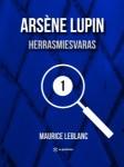 Maurice Leblanc: Arsène Lupin – herrasmiesvaras