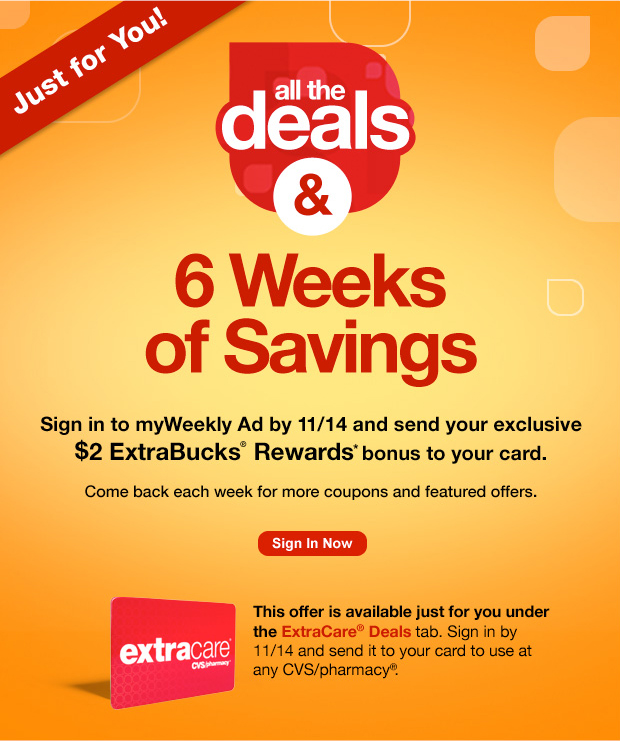 Sign in to myWeekly Ad by 11/12 and send your exclusive $2 ExtraBucks® Rewards* bonus to your card. Come back each week for more coupons and featured offers. Sign in now.