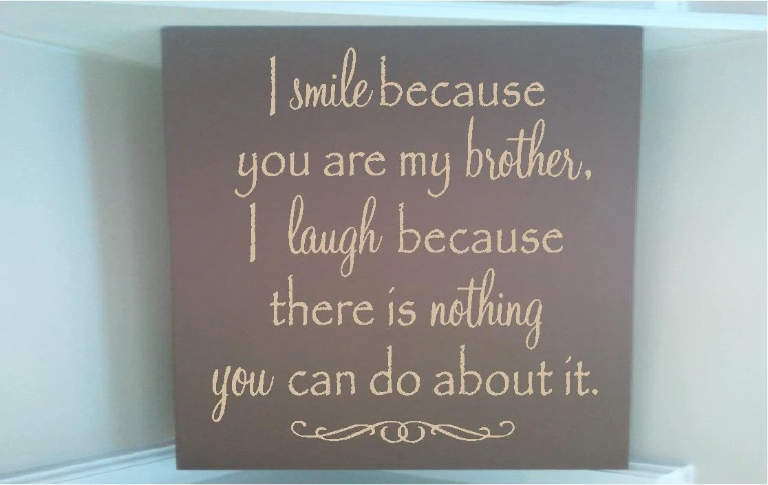 About I Because It Do Can Because Love Your You I You My Theres Sister Nothing Laugh