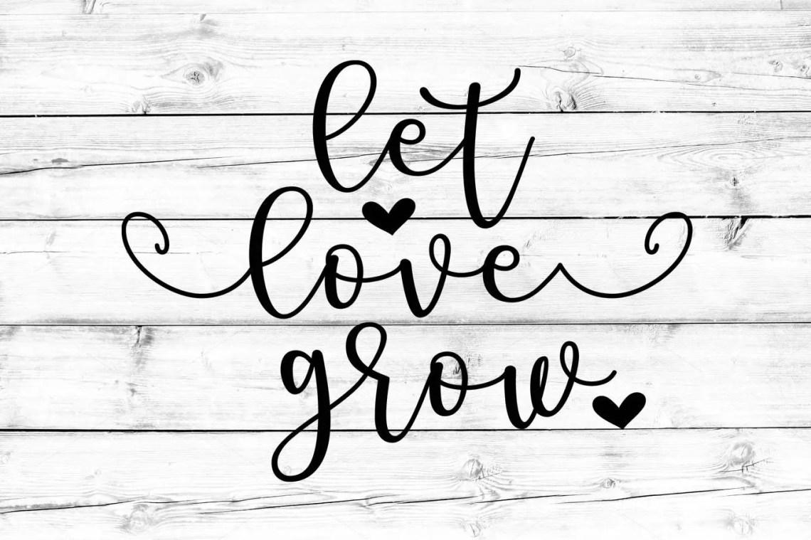 Download Let Love Grow SVG, Valentines SVG, Heart Svg, Love Svg ...