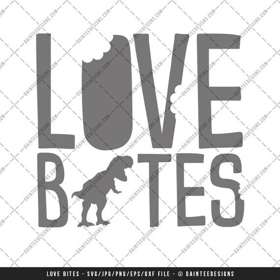 Download Love Bites SVG DXF Png Eps File Dinosaur Dino Trex