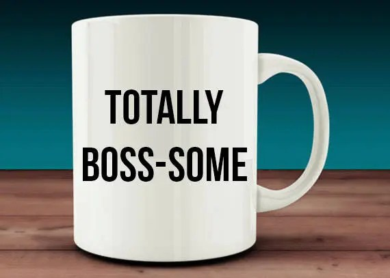 Totally Boss Awesome Boss Some Bosses Day Gift Bosses Gift