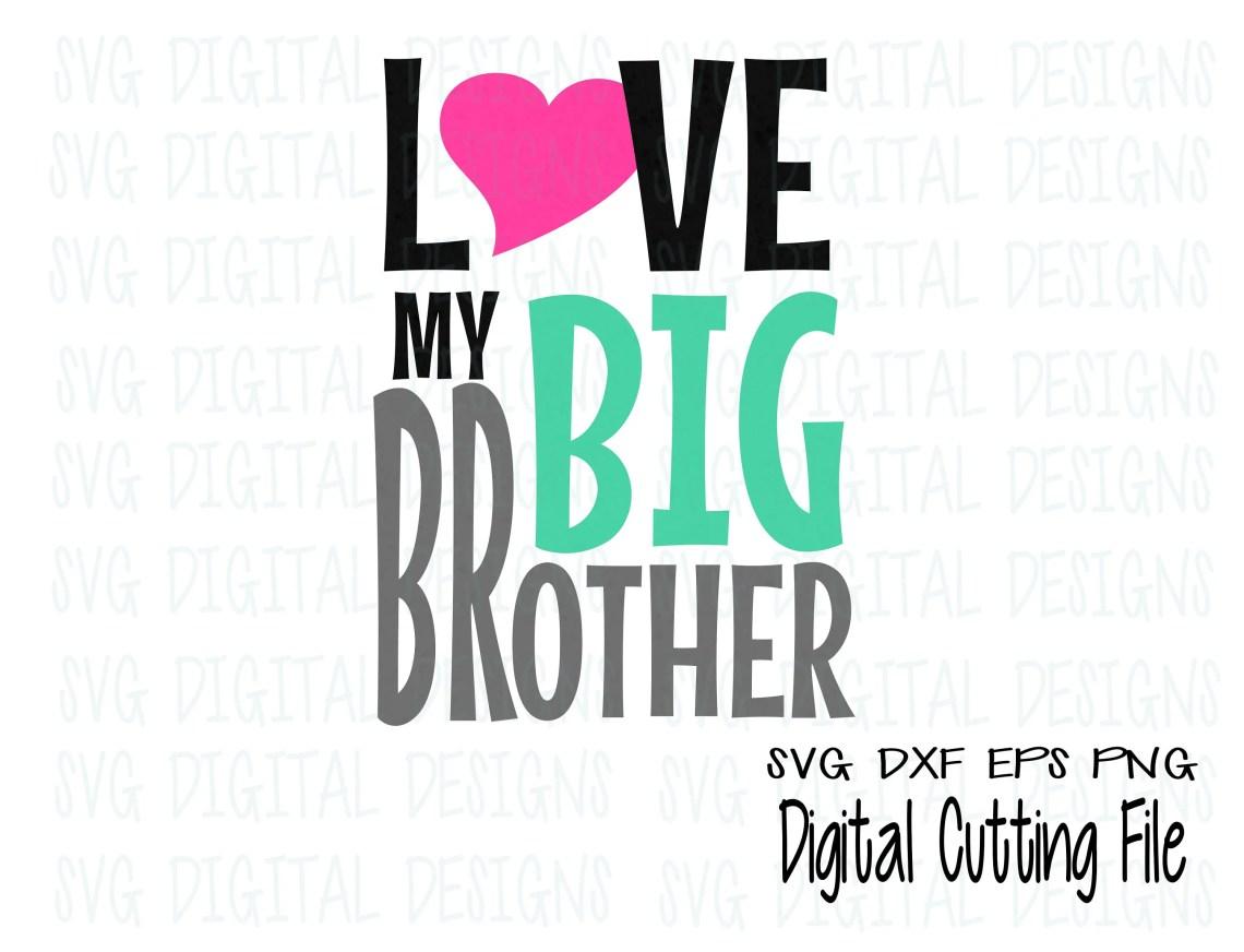 Download Love My Big Brother SVG Cut File Design Sibling Svg Design