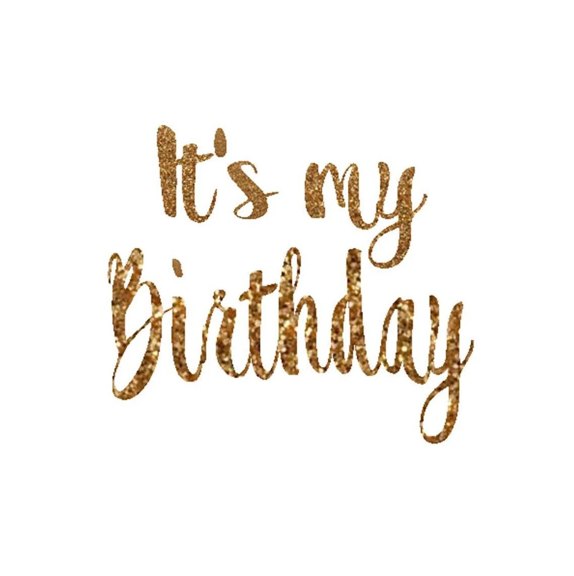 It S My Birthday Decal Birthday Girl Iron On Letters Gold