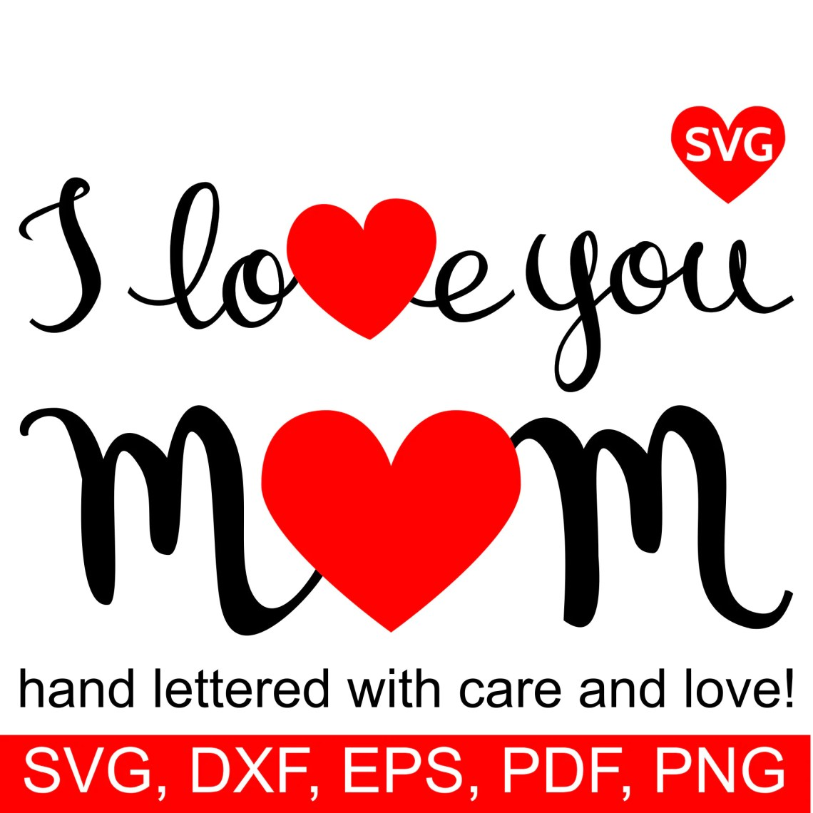 Download I Love You Mom SVG File for Cricut and Silhouette and ...
