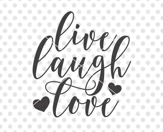 Download Live Laugh Love SVG Love SVG Love Cut File Love Cutting