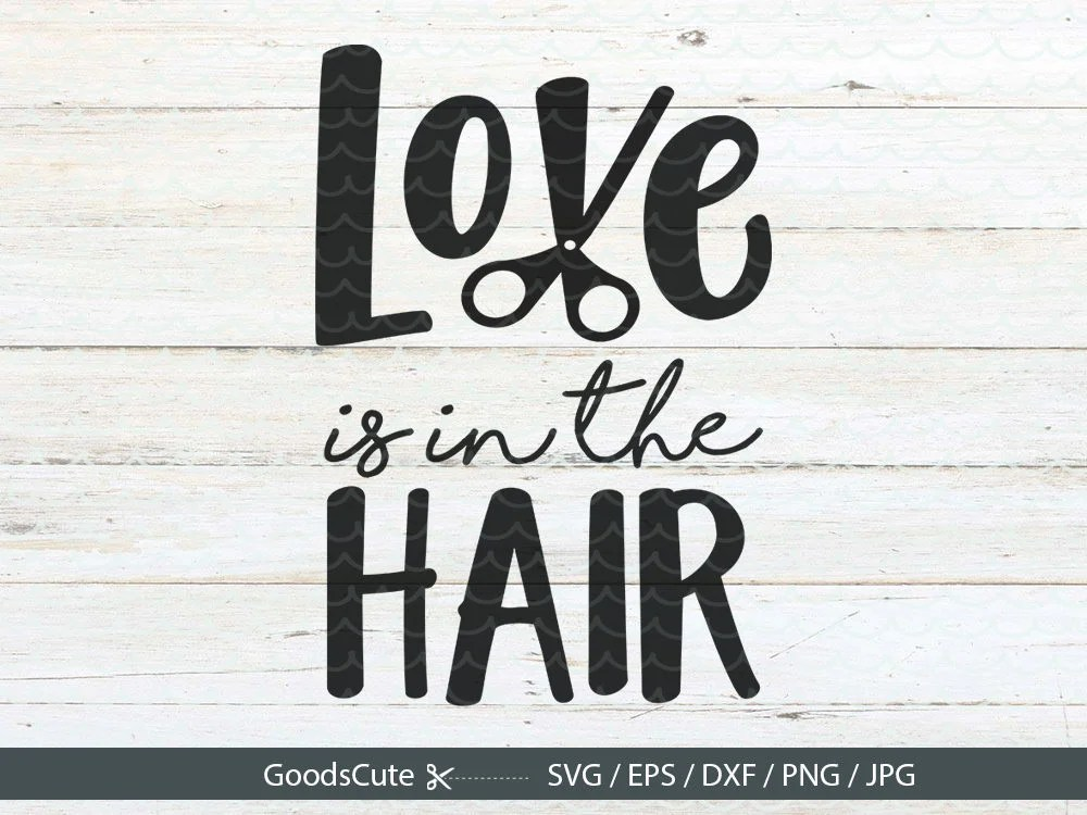 Download Love is in the Hair SVG Hair Stylist SVG Hairdresser SVG for