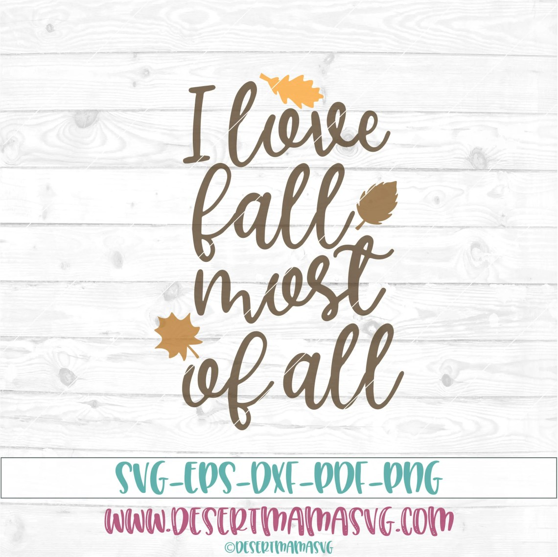 Download I love fall most of all svg dxf png cricut cameo cut
