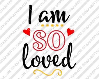Download I am so loved svg   Etsy