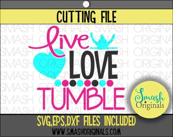 Download Live Love Tumble Gymnastics Cut File SVG EPS DXF Files for