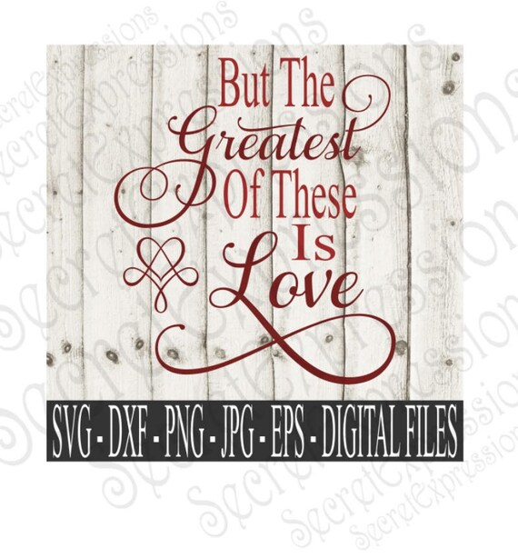 Download Greatest of These Is Love Svg Wedding Svg Love Svg Digital