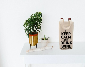 Keep Calm and Drink Wine ...