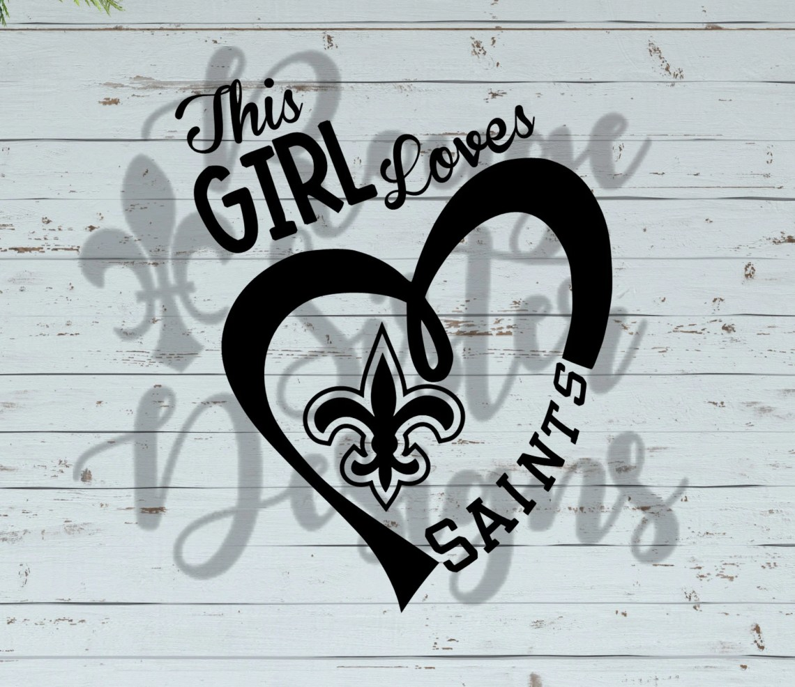 Download This Girls Loves Saints Football New Orleans SVG PNG JPEG
