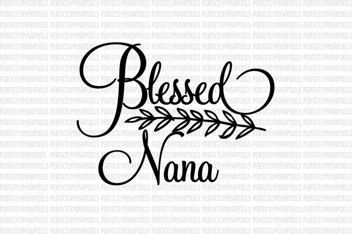 Download Blessed Nana SVG Commercial Use Ok dxf eps SVG files