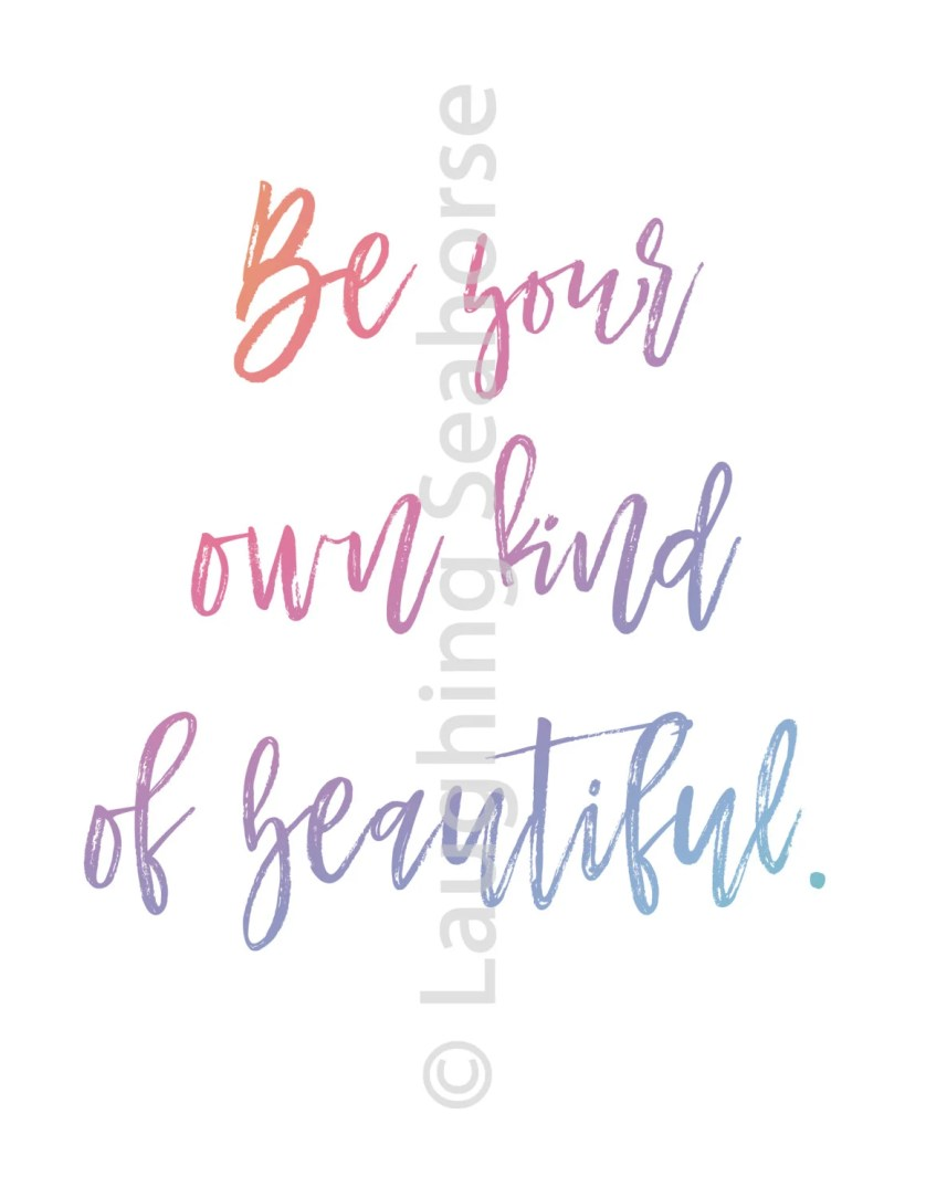 Be Your Own Kind of Beaut...