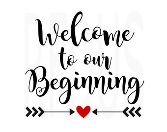 Download Our Love Story Svg Welcome To Our Beginning SVG Wedding svg