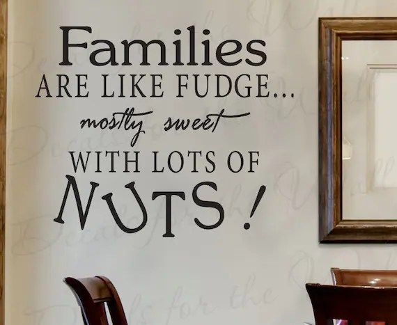 Families are Like Fudge Wall Decal by DecalsForTheWall