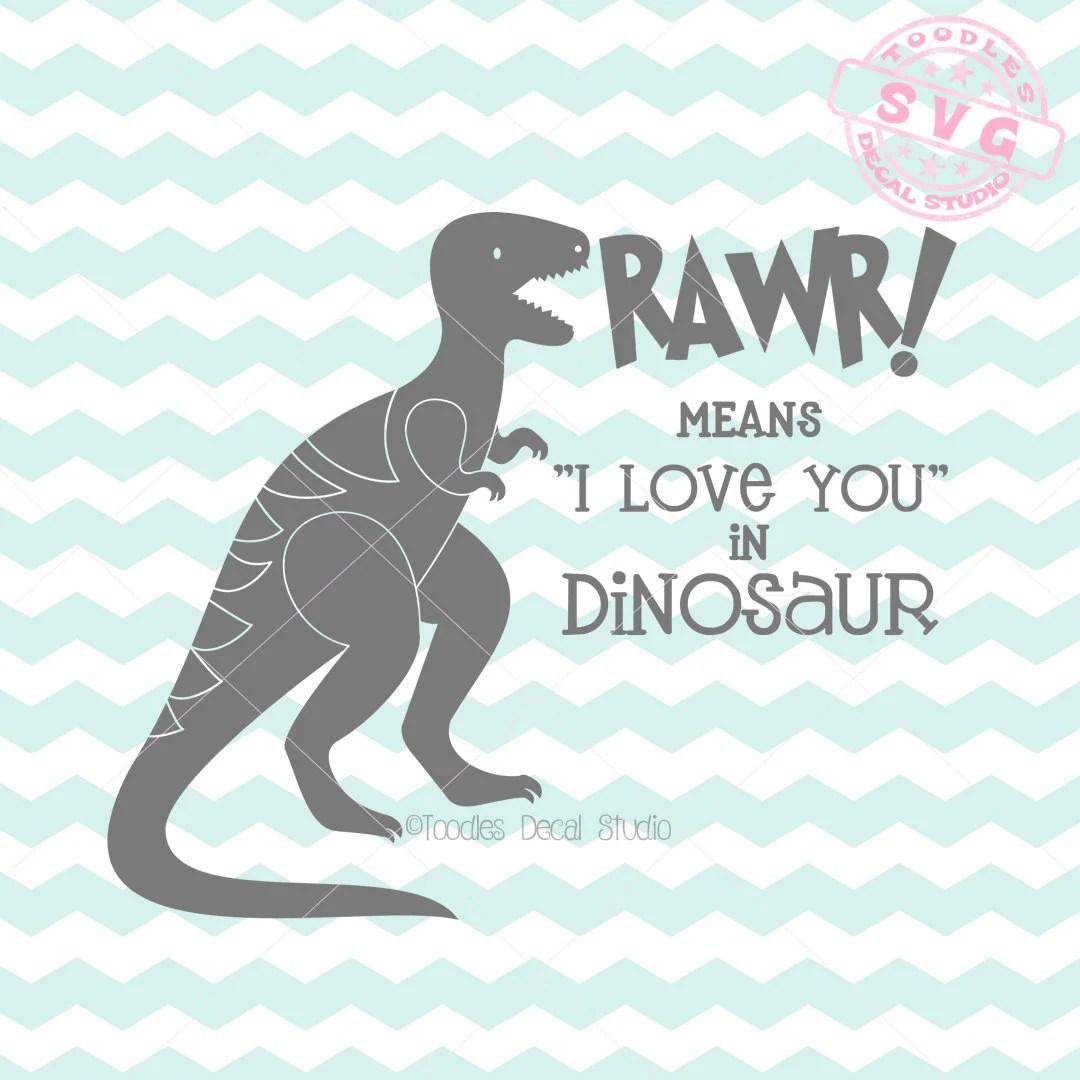 Download Rawr means I love you in Dinosaur SVG Vector Art Trex Instant