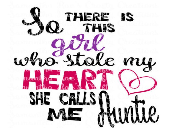Download SVG PNG DFX Girl stole my heart calls me Auntie Digital