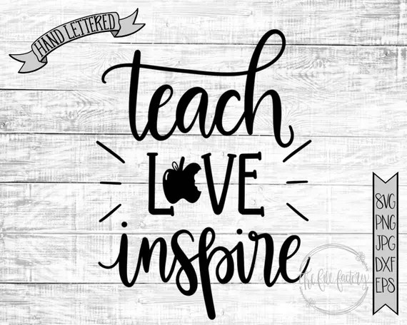 Download Teach Love Inspire SVG / Teacher Printable / Hand Lettered and