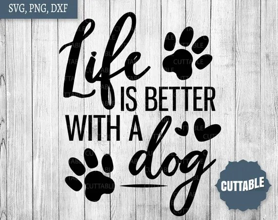 Download Life is better with a dog SVG cut files, Dog lover SVG ...