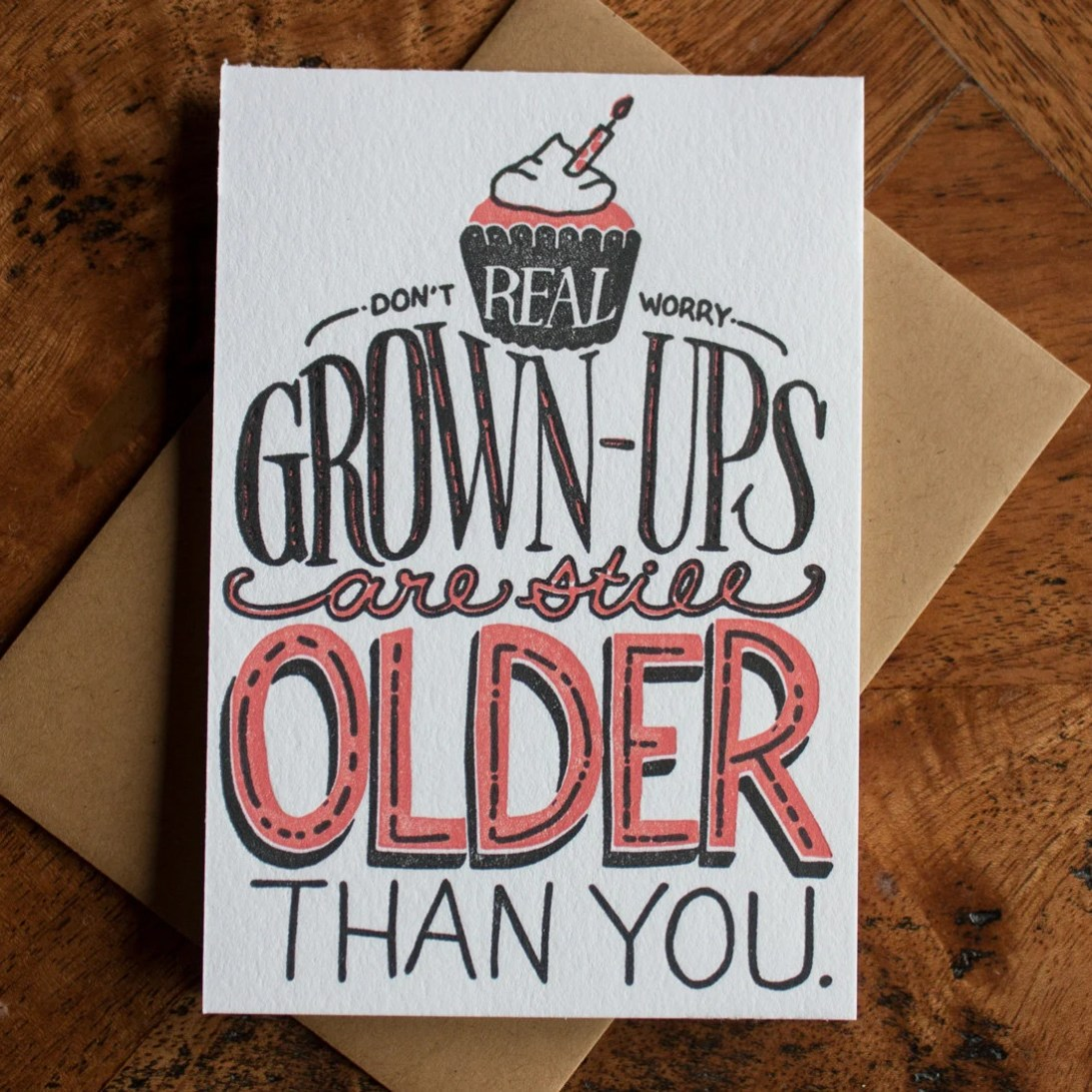 Real Grown-ups Are Older ...