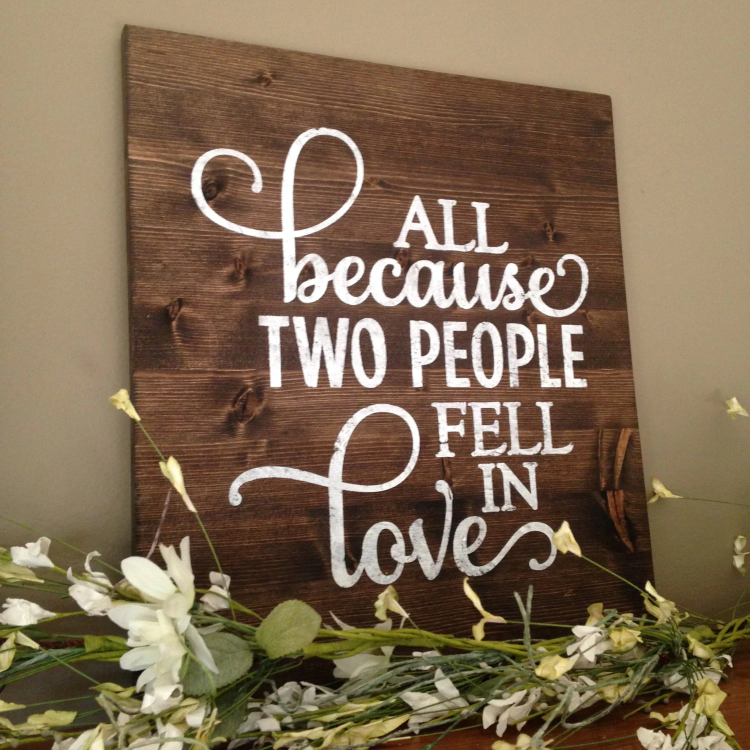 All Because Two People Fell In Love Sign marriage sign