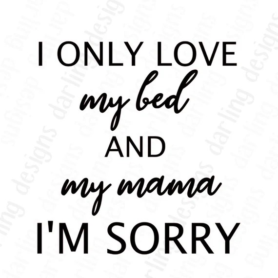 Download I only love my bed and my mama i'm sorry svg drake song
