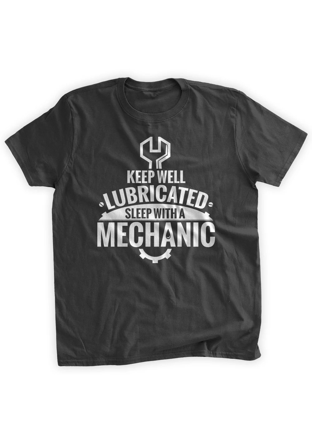 Keep Well Lubricated Sleep With A Mechanic T Shirt Funny Gifts