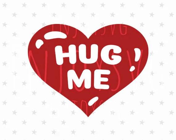 Download Valentines day Svg Hug me svg file Heart svg Love SVG