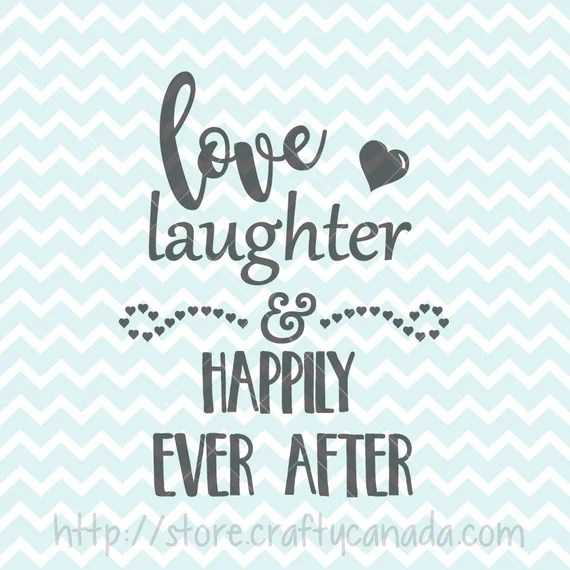 Download Love Laughter and Happily Ever After SVG and PNG Wedding SVG