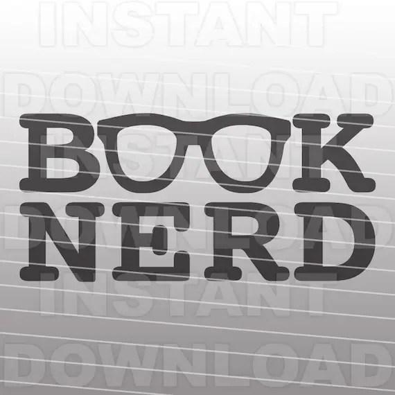 Download Book Nerd SVG FileBook Lover SVGReading SVG Commercial